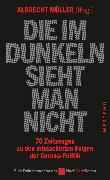 Cover-Bild zu Die im Dunkeln sieht man nicht (eBook) von Müller, Albrecht (Hrsg.)