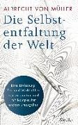 Cover-Bild zu Die Selbstentfaltung der Welt von Müller, Albrecht von