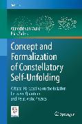 Cover-Bild zu Concept and Formalization of Constellatory Self-Unfolding (eBook) von Müller, Albrecht von
