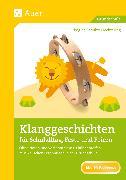 Cover-Bild zu Klanggeschichten für Schulalltag, Feste und Feiern von Schulze-Oechtering, Regina