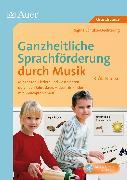 Cover-Bild zu Ganzheitliche Sprachförderung durch Musik 3+4 von Schulze-Oechtering, Regina