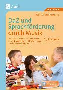 Cover-Bild zu DaZ und Sprachförderung durch Musik - Klasse 1/2 von Schulze-Oechtering, Regina