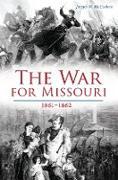 Cover-Bild zu War for Missouri (eBook) von McCoskrie, Joseph W.