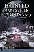 Cover-Bild zu Haunted Marysville, Montana (eBook) von Moravek, Vince