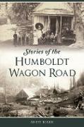 Cover-Bild zu Stories of the Humboldt Wagon Road (eBook) von Mark, Andy