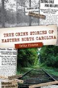 Cover-Bild zu True Crime Stories of Eastern North Carolina (eBook) von Pickens, Cathy