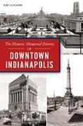 Cover-Bild zu Historic Memorial District of Downtown Indianapolis (eBook) von Schouten, Rudy