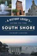 Cover-Bild zu History Lover's Guide to the South Shore (eBook) von Lamothe, Zachary