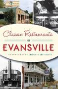 Cover-Bild zu Classic Restaurants of Evansville (eBook) von Shefveland, Kristalyn