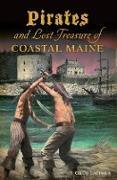 Cover-Bild zu Pirates and Lost Treasure of Coastal Maine (eBook) von Latimer, Greg