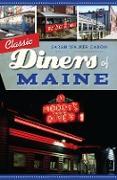 Cover-Bild zu Classic Diners of Maine (eBook) von Caron, Sarah Walker