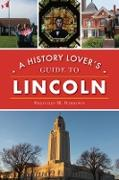 Cover-Bild zu History Lover's Guide to Lincoln (eBook) von Garrison, Gretchen M.