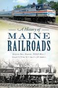 Cover-Bild zu History of Maine Railroads (eBook) von Usaf, Major Bill Kenny (Ret.
