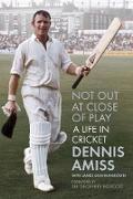 Cover-Bild zu Not Out at Close of Play (eBook) von Amiss, Dennis