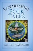 Cover-Bild zu Lanarkshire Folk Tales (eBook) von Galbraith, Allison