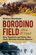 Cover-Bild zu Borodino Field 1812 & 1941 (eBook) von Kershaw, Robert