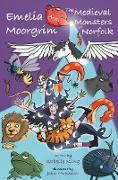 Cover-Bild zu Emelia Moorgrim and the Medieval Monsters of Norfolk (eBook) von King, Isabelle