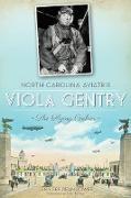 Cover-Bild zu North Carolina Aviatrix, Viola Gentry (eBook) von Bower, Jennifer Bean
