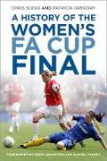 Cover-Bild zu A History of the Women's FA Cup Final (eBook) von Slegg, Chris