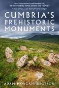 Cover-Bild zu Cumbria's Prehistoric Monuments (eBook) von Ibbotson, Adam Morgan
