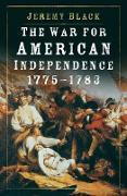Cover-Bild zu The War for American Independence, 1775-1783 (eBook) von Black, Jeremy