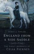 Cover-Bild zu England From a Side-Saddle (eBook) von J. Taylor, Derek