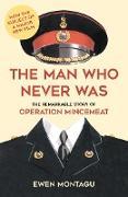 Cover-Bild zu The Man who Never Was (eBook) von Montagu, Ewen