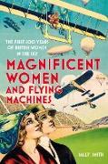 Cover-Bild zu Magnificent Women and Flying Machines (eBook) von Smith, Sally