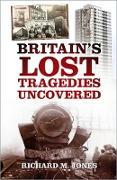 Cover-Bild zu Britain's Lost Tragedies Uncovered (eBook) von Jones, Richard M.