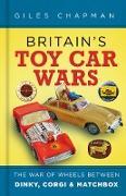 Cover-Bild zu Britain's Toy Car Wars (eBook) von Chapman, Giles