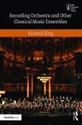 Cover-Bild zu Recording Orchestra and Other Classical Music Ensembles (eBook) von King, Richard