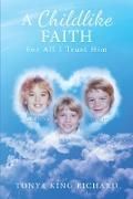 Cover-Bild zu A Childlike Faith (eBook) von Richard, Tonya King