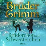 Cover-Bild zu Brüderchen und Schwesterchen (Audio Download) von Grimm, Brüder
