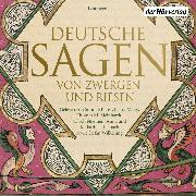 Cover-Bild zu Deutsche Sagen von Zwergen und Riesen (Audio Download) von Grimm, Brüder