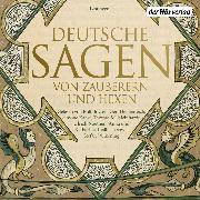 Cover-Bild zu Deutsche Sagen von Zauberern und Hexen (Audio Download) von Grimm, Brüder