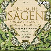 Cover-Bild zu Deutsche Sagen von Wassermännern, Klabautern und Nixen (Audio Download) von Grimm, Brüder