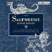 Cover-Bild zu Sagenreise durch Hessen (Audio Download) von Grimm, Brüder
