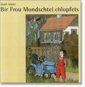 Cover-Bild zu Bir Frou Mondschtei chlopfets von Güdel, Ruth