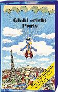 Cover-Bild zu Globi erlebt Paris Bd. 13 MC von Müller, Walter Andreas (Gelesen)