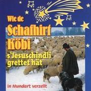 Cover-Bild zu Wie de Schafhirt Köbi s'Jesuschindli grettet hät - En Chinderchor singt Lieder dezue von Bodmer, Gody