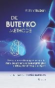 Cover-Bild zu Die Buteyko-Methode: Wie wir unsere Atmung verbessern für mehr Gesundheit und Leistungsfähigkeit im Alltag, Beruf, Yoga und Sport (eBook) von Skuban, Ralph