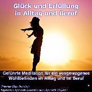 Cover-Bild zu Glück und Erfüllung in Alltag und Beruf (Audio Download) von Hemken, Thomas Stan