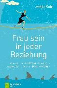 Cover-Bild zu Frau sein in jeder Beziehung (eBook) von Rein, Antje