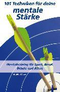 Cover-Bild zu 101 Techniken für deine mentale Stärke (eBook) von Stäuble, Matthias
