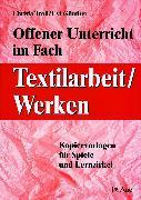 Cover-Bild zu Offener Unterricht im Fach Textilarbeit / Werken von Günther, Evi