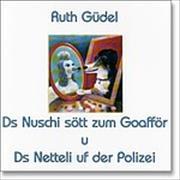 Cover-Bild zu Ds Netteli uf der Polizei u ds Nuschi sött zum Goafför von Güdel, Ruth