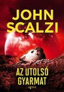 Cover-Bild zu Az utolsó gyarmat (eBook) von Scalzi, John