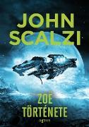 Cover-Bild zu Zoë története (eBook) von Scalzi, John
