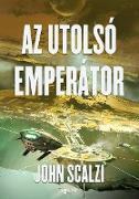 Cover-Bild zu Az utolsó emperátor (eBook) von Scalzi, John