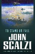 Cover-Bild zu The End of All Things #4: To Stand or Fall (eBook) von Scalzi, John